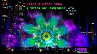 Spectra - Light & Water Show @ Marina Bay (Singapore)