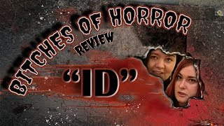 Bitches of Horror - ID / イド  Review
