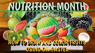 nutrition month how to draw and color fruits using oil pastel