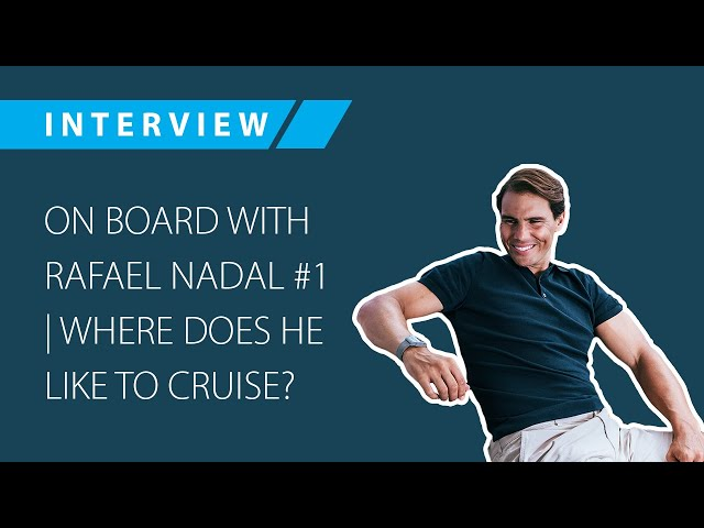 On board with Rafael Nadal #Episode 1