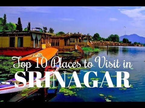 Top 10 Places to Visit in Srinagar