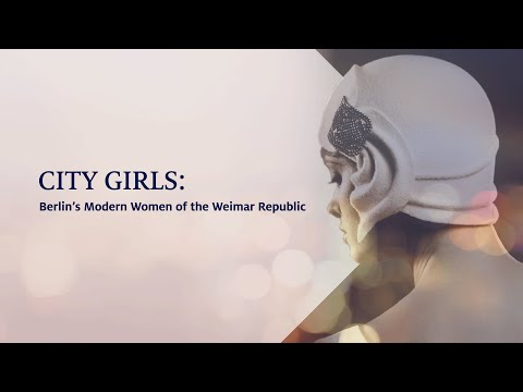 City Girls: Berlin's Modern Women Of The Weimar Republic