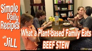 What This Plant Based Family Ate Monday Night  Beef Stew