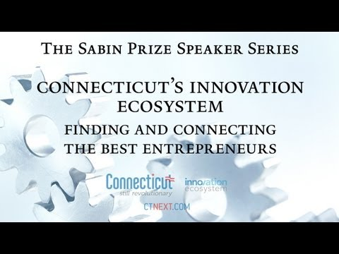 CT's Innovation Ecosystem - Finding and connecting the best entrepreneurs