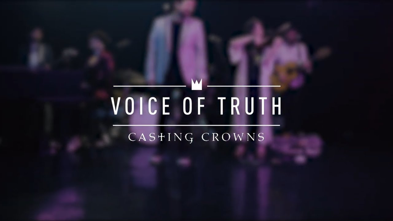 Casting Crowns Voice Of Truth Live From Youtube Space New York Youtube