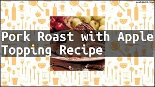 Recipe Pork Roast with Apple Topping Recipe