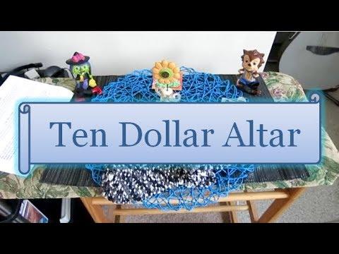 Ten Dollar Altar!
