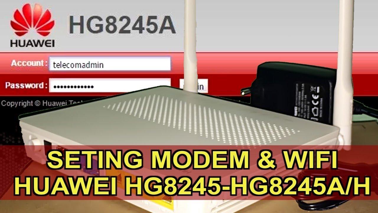 Cara Setting Modem Gpon Huawei Hg8245a Youtube
