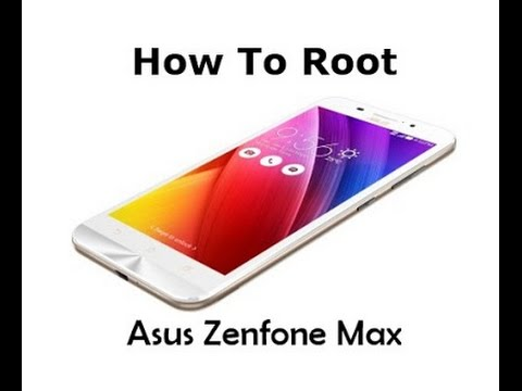 how to root asus zenfone max android phone   youtube