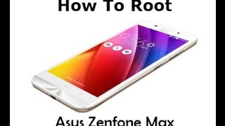 How to root Asus Zenfone Max Android Phone?