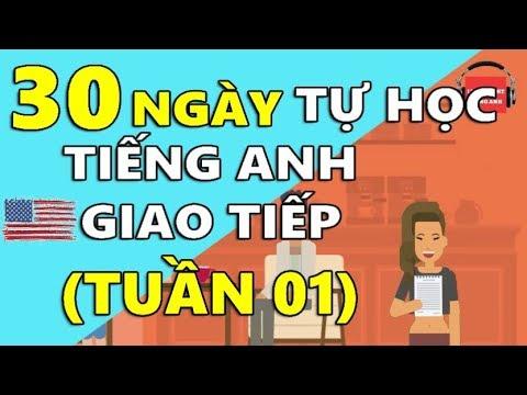 30 Ngày Tự Học Tiếng Anh Giao Tiếp Cơ Bản Cho Người Mới Bắt Đầu [TUẦN 01] BÀI 1 – 5