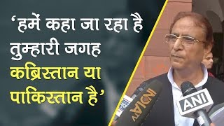 """Azam khan defends Kairana MLA's comment says Muslims being forced to choose """"kabristan ya Pakistan"""""""