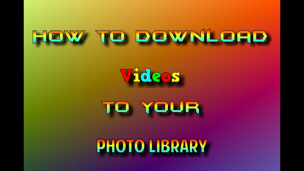 How to download videos to your photo library! From youtube for free ! No  jailbreak