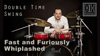 Fast And Furiously Whiplashed - Double Time Swing - Better Drums #7