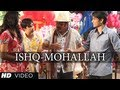 Download WELCOME TO THE ISHQ MOHALLAH FULL  SONG CHASHME BADDOOR | ALI ZAFAR, SIDDHARTH MP3 song and Music Video