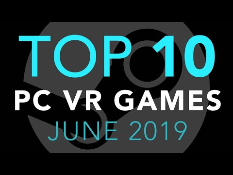 Top 10 PC VR Games - June 2019