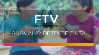 Video FTV SCTV - Anak Alay Detektif Cinta download MP3, 3GP, MP4, WEBM, AVI, FLV September 2018