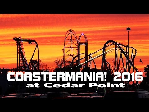 COASTERMANIA! 2016 at Cedar Point