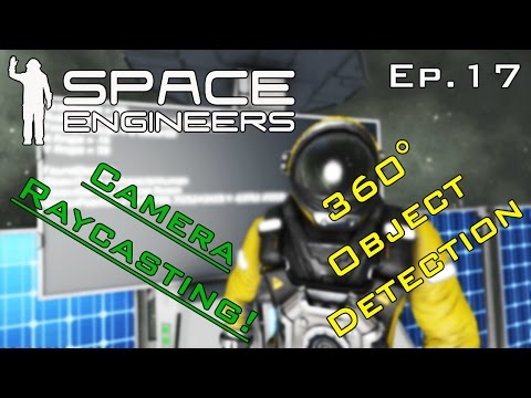 Panoramic Object Detection with Camera Raycast! - Space Engineers Ep.17