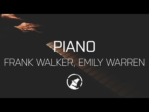 [LYRICS] Frank Walker - Piano (feat. Emily Warren)