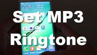 Samsung Galaxy S6 Edge: How to Customize MP3 Song as Ringtone