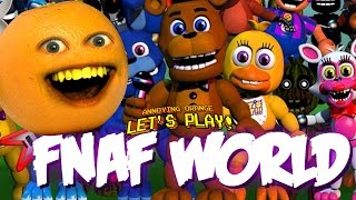 Annoying Orange Plays - FNAF WORLD! (Five Nights at Freddy's)