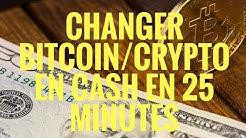 COMMENT CONVERTIR SES BITCOINS OU SA CRYPTOMONNAIE EN EURO ESPECES CASH EN MOINS DE 25 MINUTES!