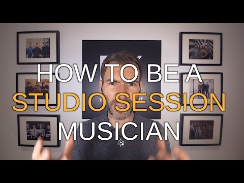 MUSICIANS - HOW TO BE A STUDIO SESSION MUSICIAN #41