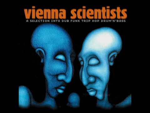 Vienna Scientists I - A Selection Into Dub Funk Trip Hop Dru