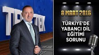 Teke Tek - 8 Mart 2016 ( Türkiye'de Yabancı Dil Eğitimi Sorunu)ᴴᴰ