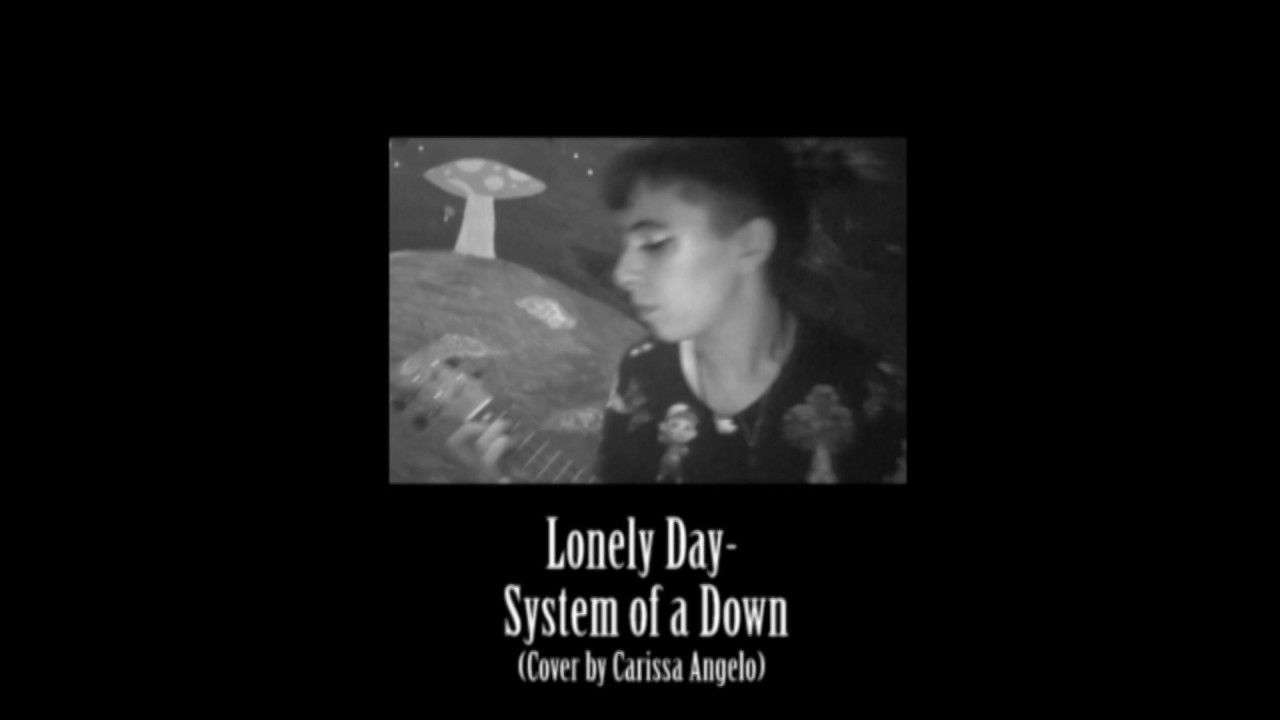 Lonely Day-System of a Down (Cover) - YouTube