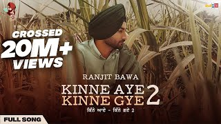 Kinne Aye Kinne Gye 2 (Full Video) | Ranjit Bawa | lovely Noor | Latest Punjabi Songs 2021