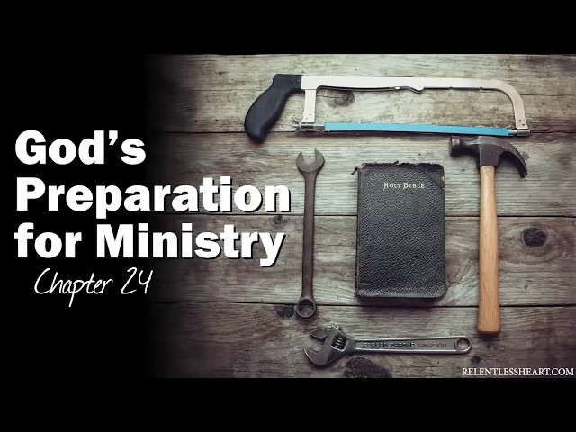 God's Preparation for Ministry - Astonishing Grace Story - Ch. 24