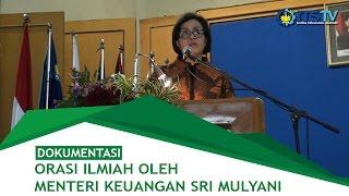 Orasi Ilimiah Oleh Menteri Keuangan Sri Mulyani