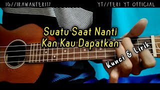 Suatu Saat Nanti Kan Kau Dapatkan   Jangan Bersedih (Kunci&Lirik) Cover Kentrung Ukulele by Feri Yt