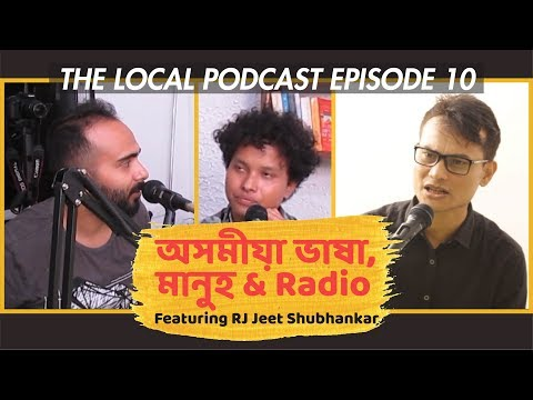 Assamese Language, People And FM Radio | Ft. RJ Jeet Shubhankar | The Local Podcast Ep10