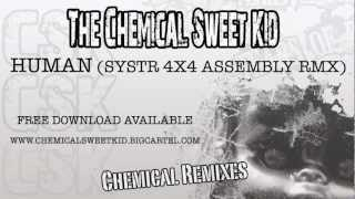 The Chemical Sweet Kid - Human (SYSTR 4x4 Assembly Rmx)