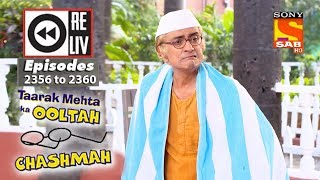 Weekly Reliv | Taarak Mehta Ka Ooltah Chashmah|11th December  to 15th December 2017|Ep 2356 to 2360