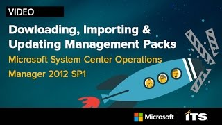Downloading, Importing & Updating Management Packs in MS Center Operations Manager