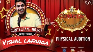 Comedy champions physical auddtion -Vishal Lafanga- Contestant no.101