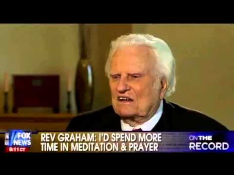 Billy Graham - I'd spend more time in meditation & prayer