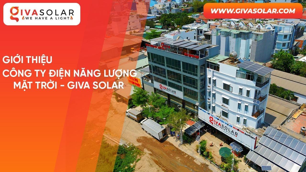 Công ty Đèn – Lắp đặt điện năng lượng mặt trời GIVASOLAR – Diện mạo – Niềm tin để bạn gửi gắm