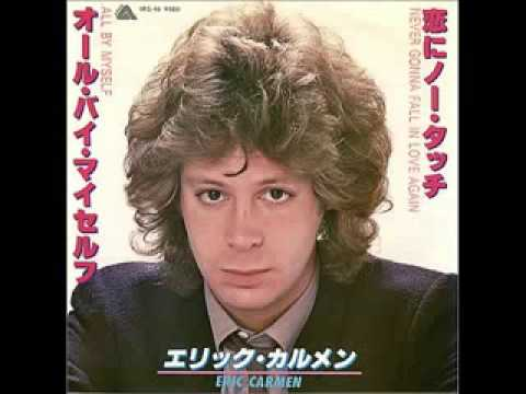 Eric carmen  all  my self