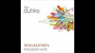 Watch Duhks Magalenha video