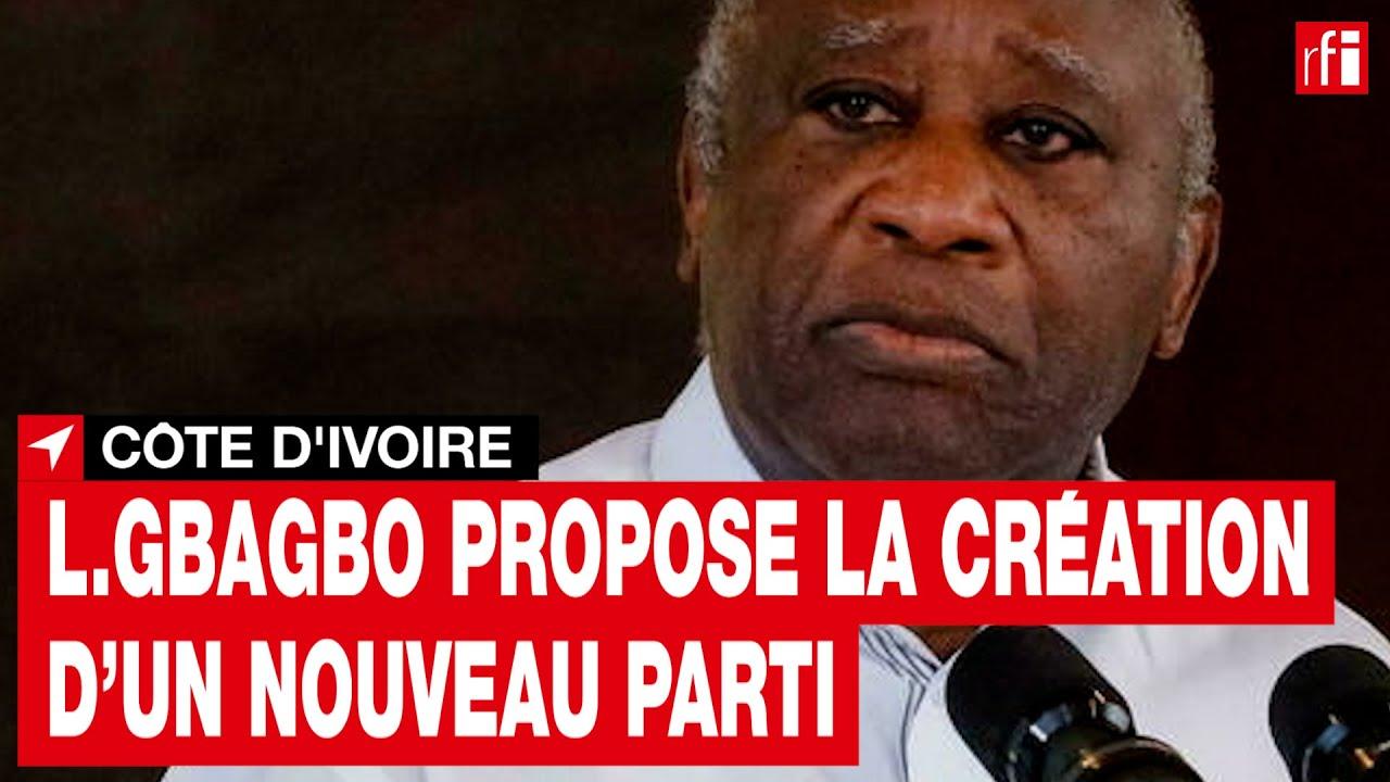 Download Côte d'Ivoire : Laurent Gbagbo propose la création d'un nouveau parti • RFI