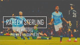 Raheem Sterling vs Watford - Manchester City vs Watford 3-1 (09-03-2019)