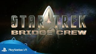 Star Trek: Bridge Crew | Launch Trailer | PlayStation VR