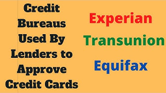 Which Credit Reports Do Credit Card Companies Use?
