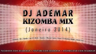DJ ADEMAR - Kizomba Mix Janeiro 2014