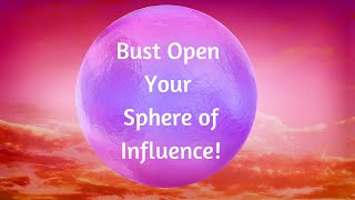 Bust Open Your Sphere of Influence! (Streamlined Magic with Ariel Gatoga)
